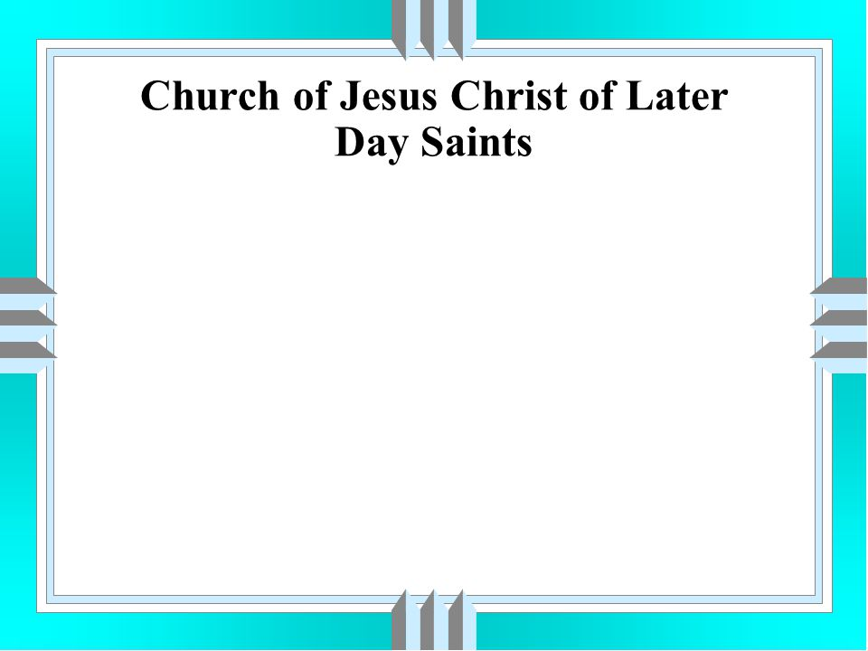 Church of Jesus Christ of Later Day Saints