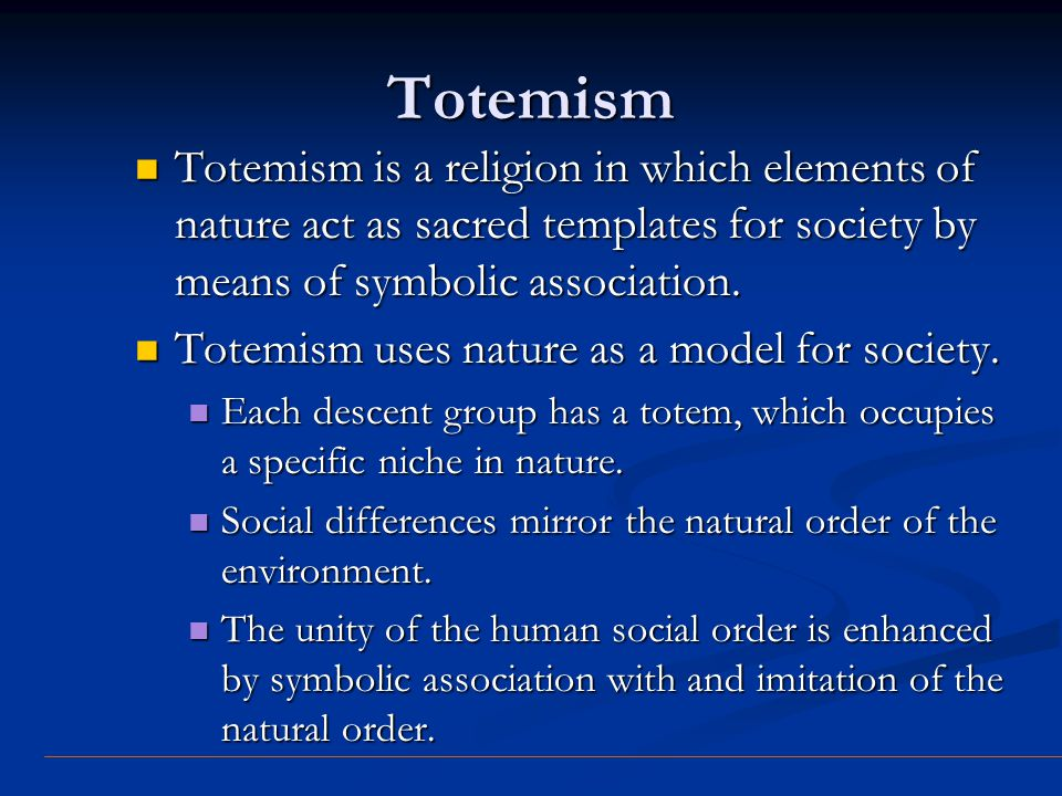 Totemism Totemism is a religion in which elements of nature act as sacred templates for society by means of symbolic association. Totemism is a religi