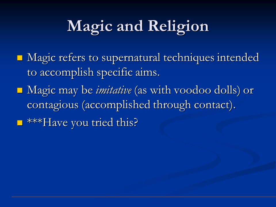 Magic and Religion Magic refers to supernatural techniques intended to accomplish specific aims. Magic refers to supernatural techniques intended to a