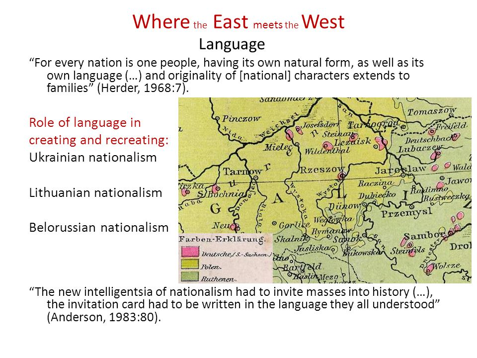 "Where the East meets the West Language ""For every nation is one people, having its own natural form, as well as its own language (…) and originality o"