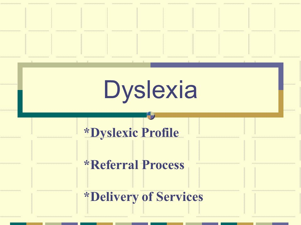 Dyslexia is an inherited learning disability.There is no cure for dyslexia.