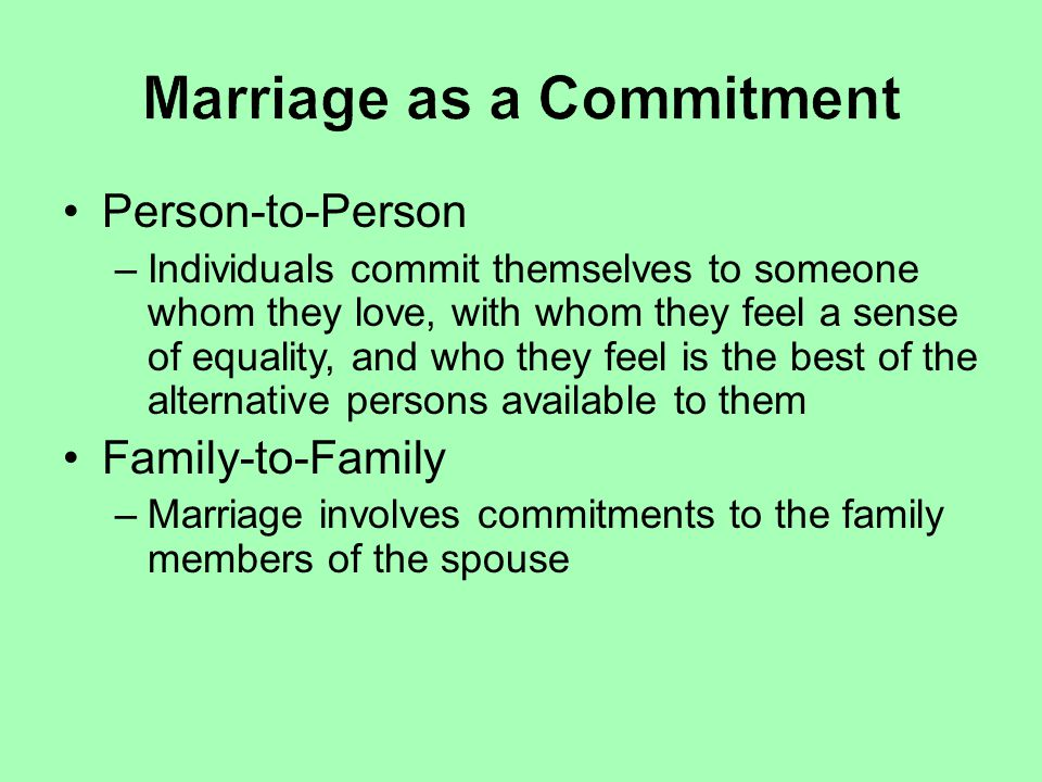 Person-to-Person –Individuals commit themselves to someone whom they love, with whom they feel a sense of equality, and who they feel is the best of t