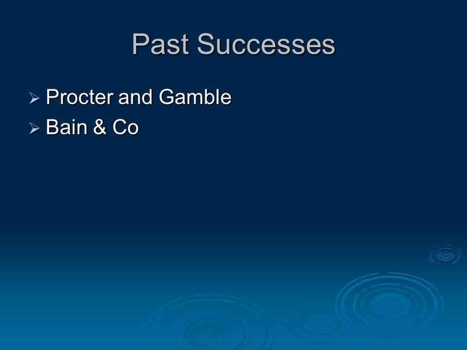 Past Successes  Procter and Gamble  Bain & Co