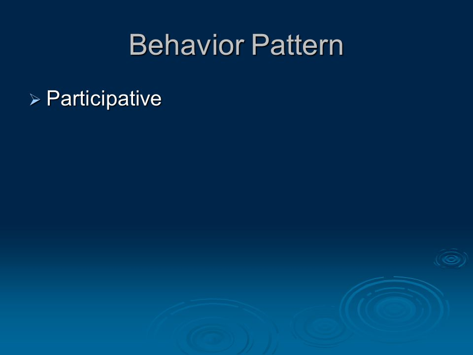 Behavior Pattern  Participative