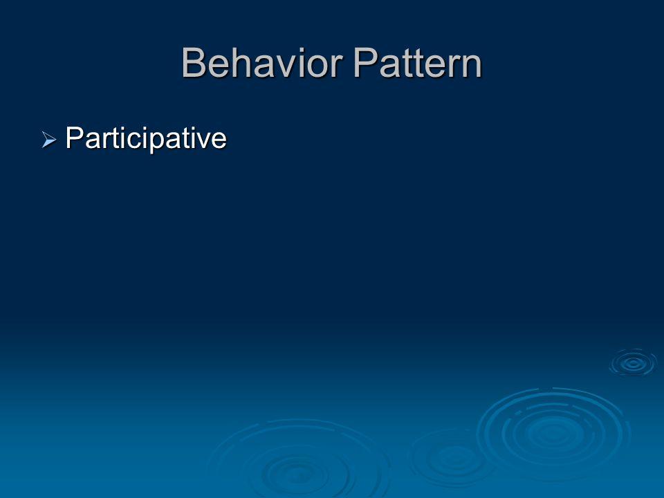 Behavior Pattern  Participative