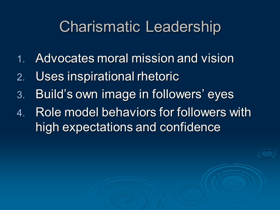 Charismatic Leadership 1. Advocates moral mission and vision 2.