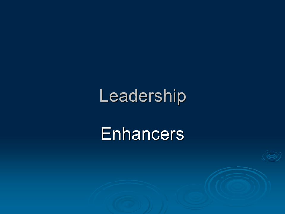 Leadership Enhancers
