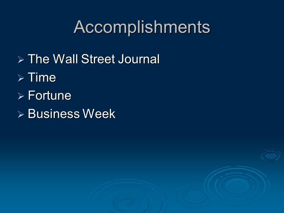 Accomplishments  The Wall Street Journal  Time  Fortune  Business Week