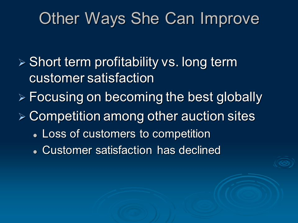 Other Ways She Can Improve  Short term profitability vs.