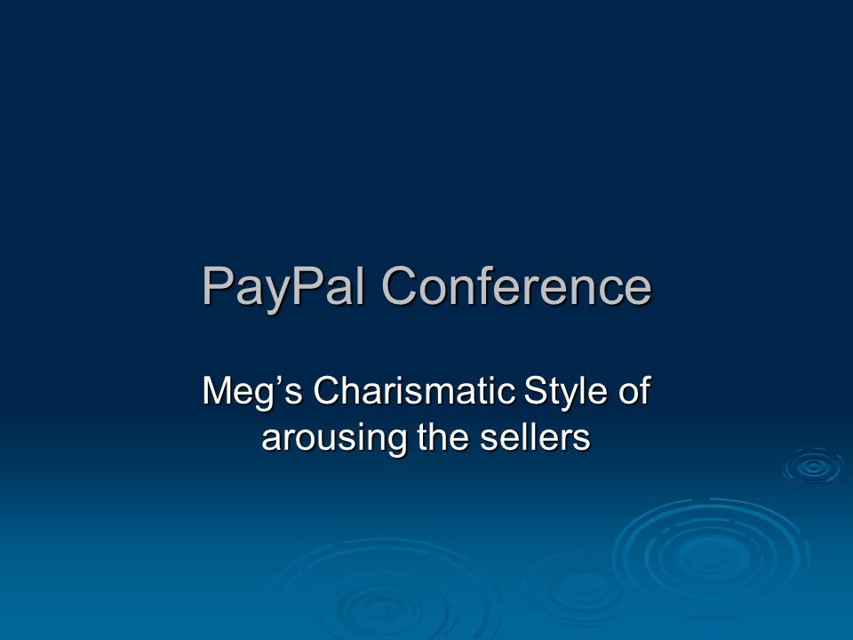 PayPal Conference Meg's Charismatic Style of arousing the sellers