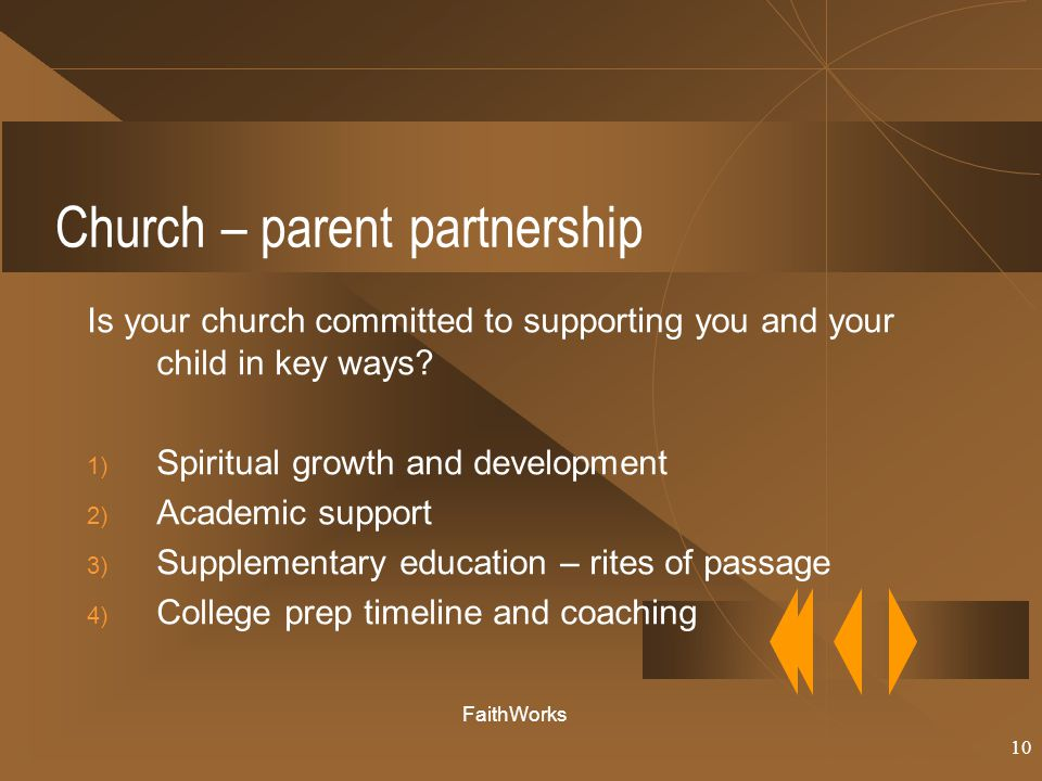 10 Church – parent partnership Is your church committed to supporting you and your child in key ways.