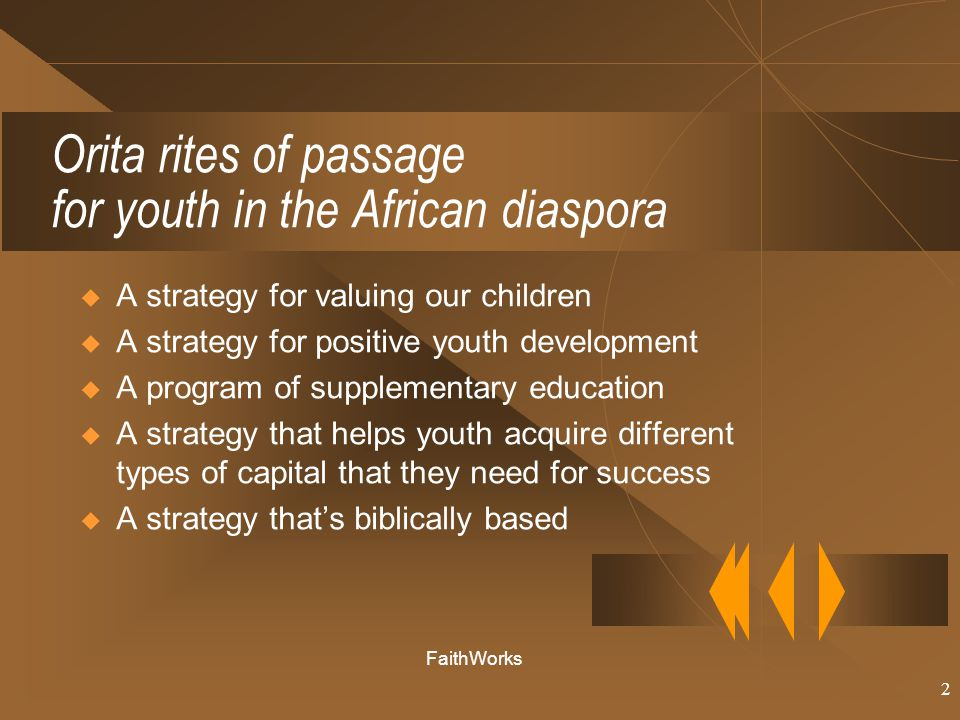 2 Orita rites of passage for youth in the African diaspora  A strategy for valuing our children  A strategy for positive youth development  A progr