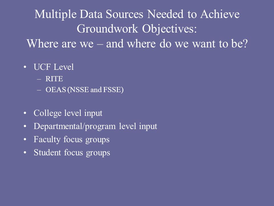 Multiple Data Sources Needed to Achieve Groundwork Objectives: Where are we – and where do we want to be.