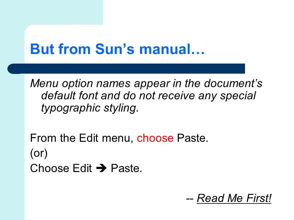 But from Sun's manual… Menu option names appear in the document's default font and do not receive any special typographic styling.