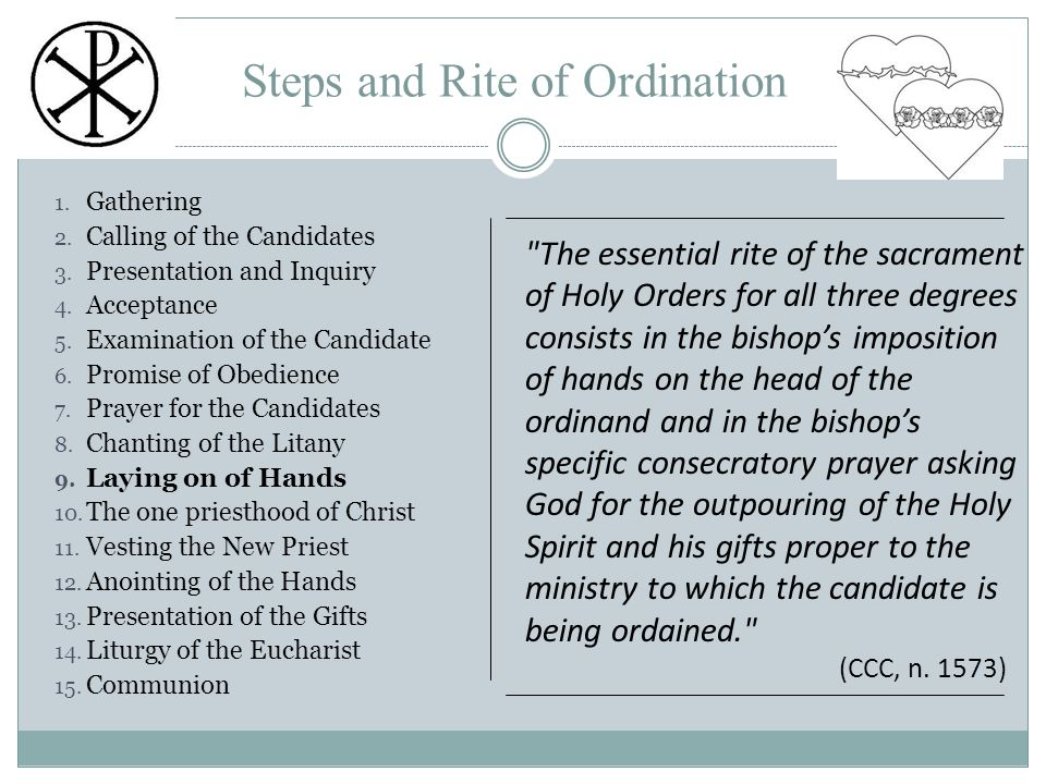 Steps and Rite of Ordination 1. Gathering 2. Calling of the Candidates 3.