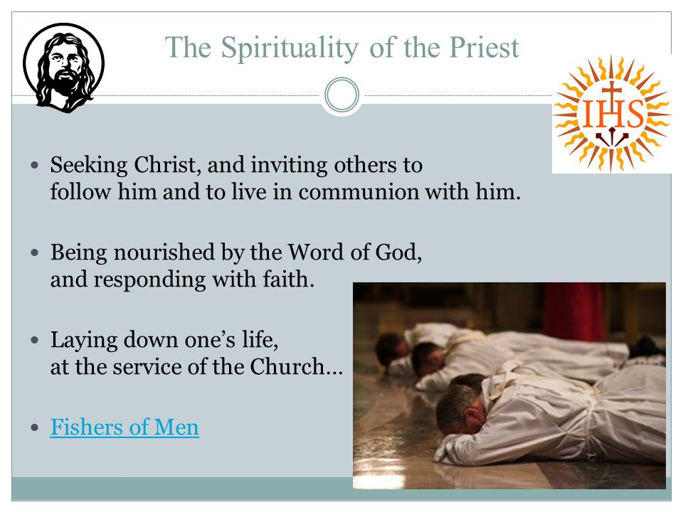 The Spirituality of the Priest Seeking Christ, and inviting others to follow him and to live in communion with him.