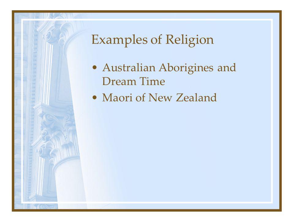 Examples of Religion Australian Aborigines and Dream Time Maori of New Zealand