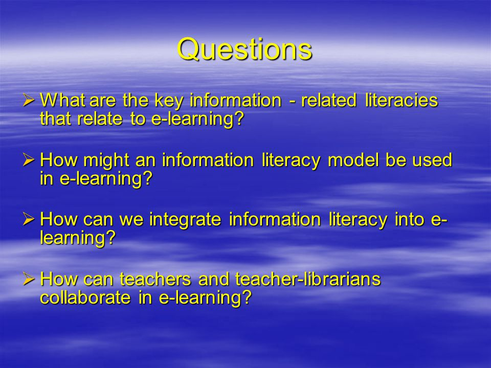 Key information - related literacies 1 http://www.kn.sbc.com/wired/21stcent/index.html