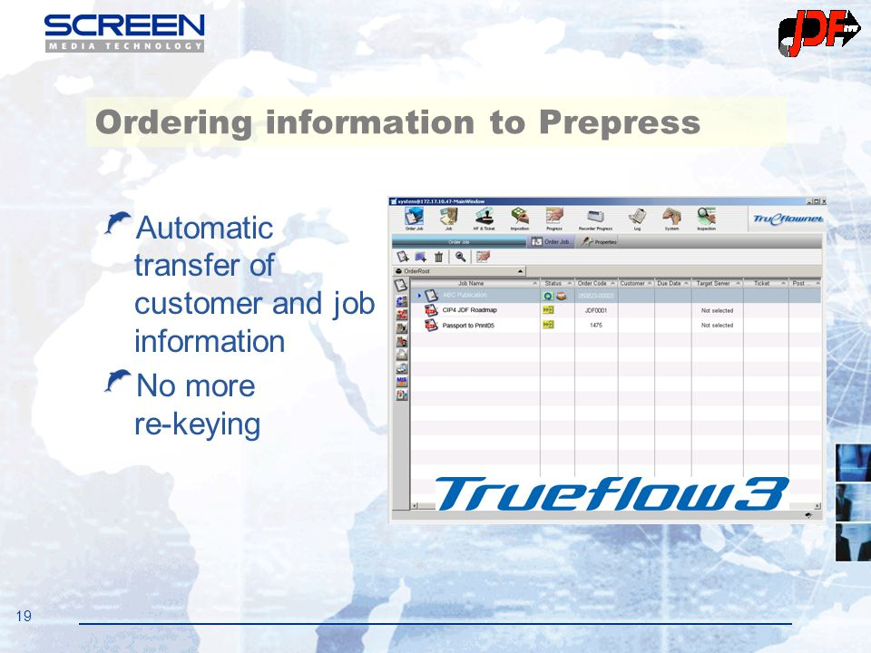 19 Ordering information to Prepress Automatic transfer of customer and job information No more re-keying MIS