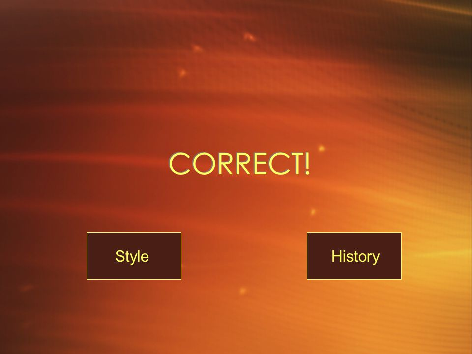 CORRECT! HistoryStyle