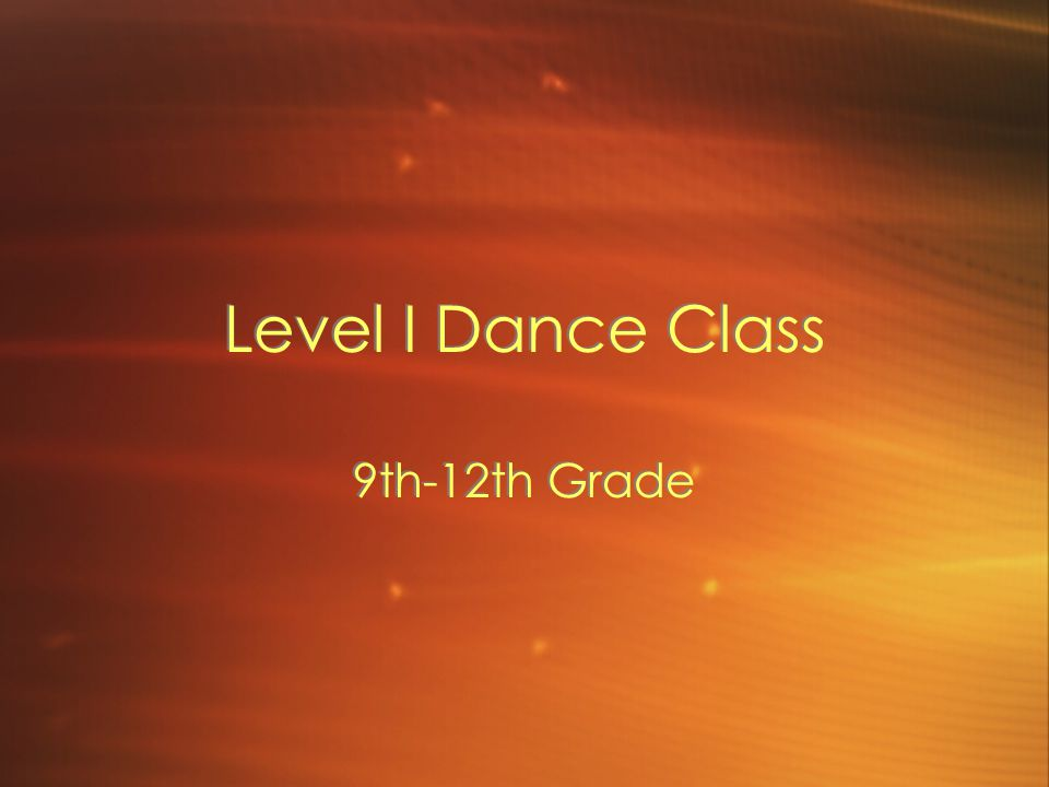Level I Dance Class 9th-12th Grade