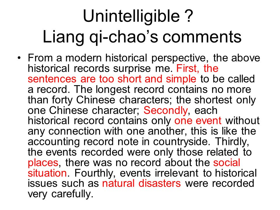 Unintelligible ? Liang qi-chao's comments From a modern historical perspective, the above historical records surprise me. First, the sentences are too