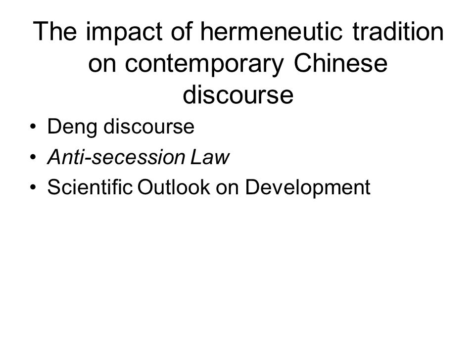 The impact of hermeneutic tradition on contemporary Chinese discourse Deng discourse Anti-secession Law Scientific Outlook on Development