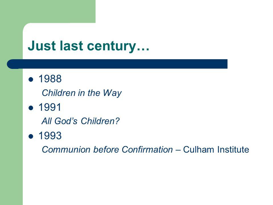 Just last century… 1988 Children in the Way 1991 All God's Children.