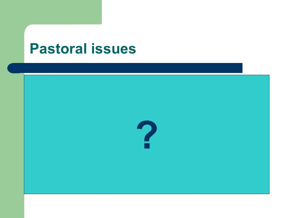 Pastoral issues ?