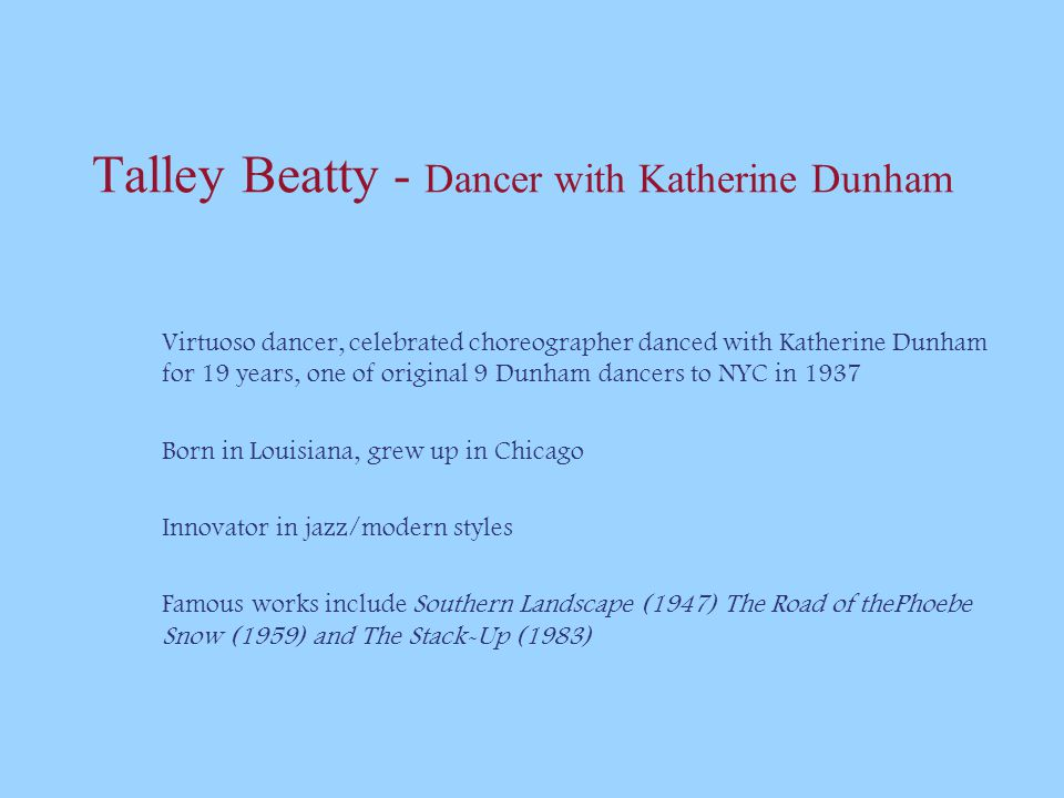 Talley Beatty - Dancer with Katherine Dunham Virtuoso dancer, celebrated choreographer danced with Katherine Dunham for 19 years, one of original 9 Du