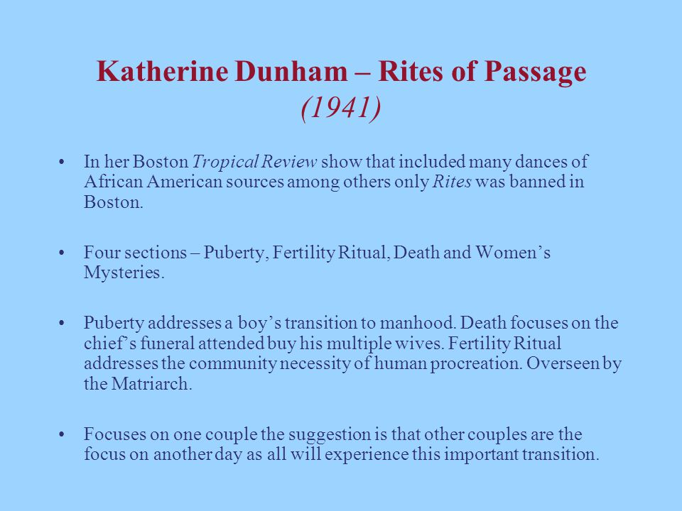 Katherine Dunham – Rites of Passage (1941) In her Boston Tropical Review show that included many dances of African American sources among others only
