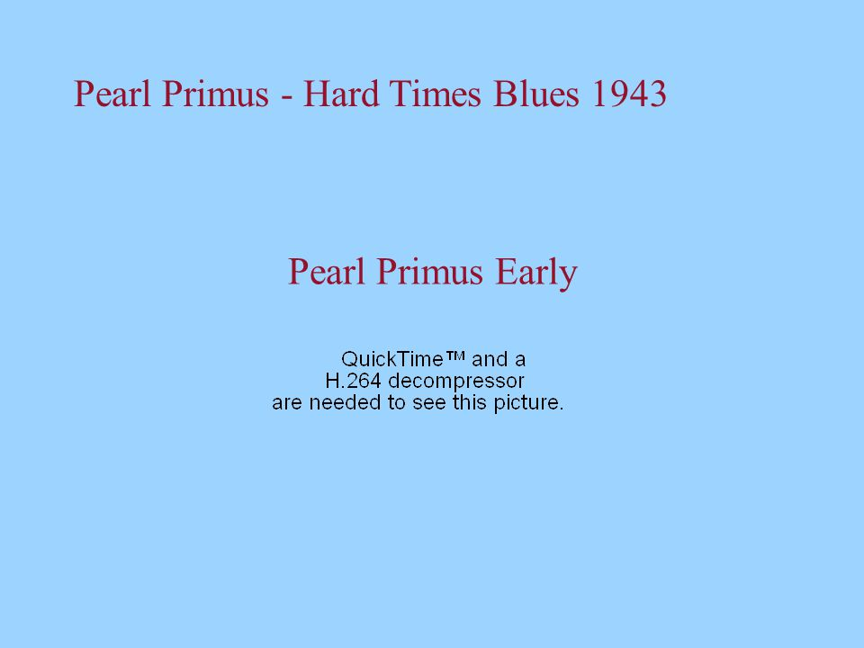 Pearl Primus Early Pearl Primus - Hard Times Blues 1943