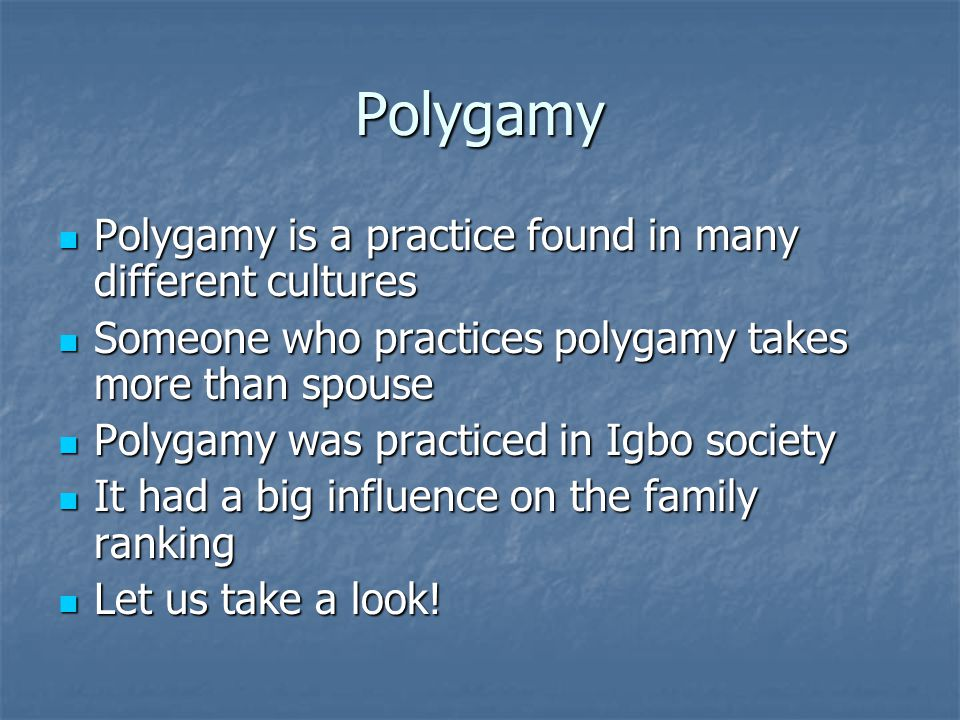 Polygamy and its relevance Polygamy is practiced in the novel Polygamy is practiced in the novel Okonkwo has three wives Okonkwo has three wives Recall that the amount of wives you have says something about your status Recall that the amount of wives you have says something about your status With the above point in mind, Nwakibie, the man who lent Okonkwo yams, had many wives With the above point in mind, Nwakibie, the man who lent Okonkwo yams, had many wives Unoka, Okonkwo's father, had one wife Unoka, Okonkwo's father, had one wife