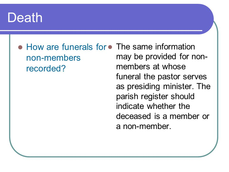 Death How are funerals for non-members recorded.