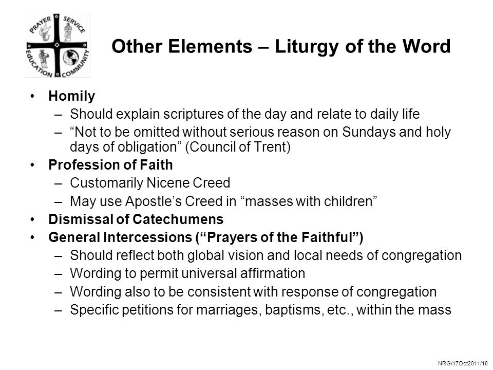 """NRG/17Oct2011/18 Other Elements – Liturgy of the Word Homily –Should explain scriptures of the day and relate to daily life –""""Not to be omitted withou"""
