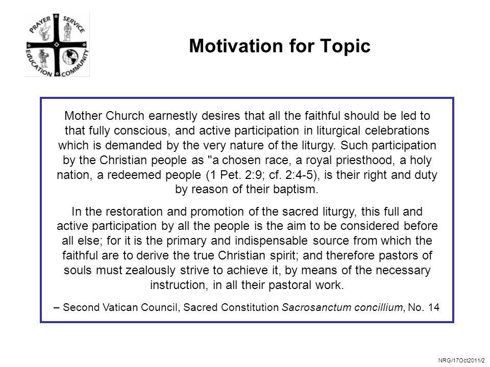 NRG/17Oct2011/2 Motivation for Topic – Second Vatican Council, Sacred Constitution Sacrosanctum concillium, No.