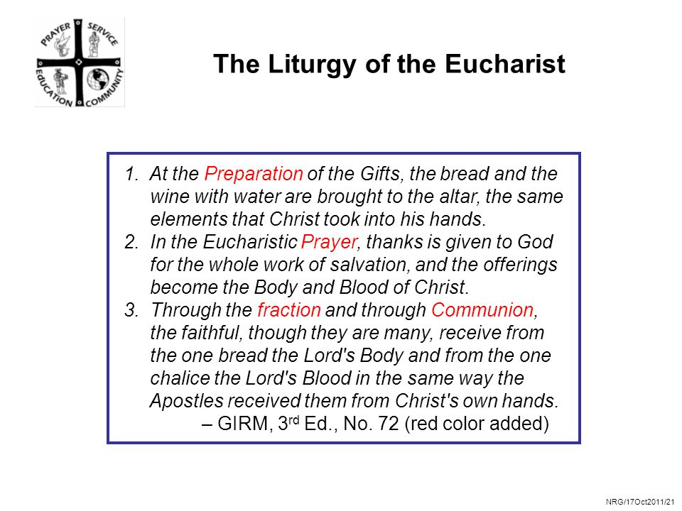 NRG/17Oct2011/21 The Liturgy of the Eucharist 1.