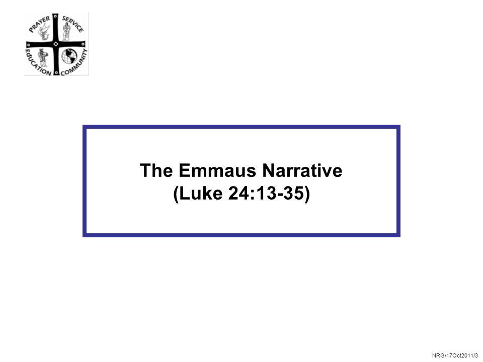 NRG/17Oct2011/3 The Emmaus Narrative (Luke 24:13-35)