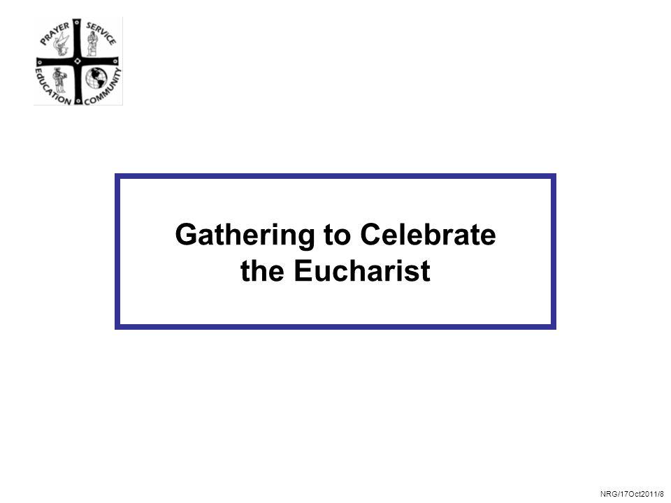 NRG/17Oct2011/8 Gathering to Celebrate the Eucharist