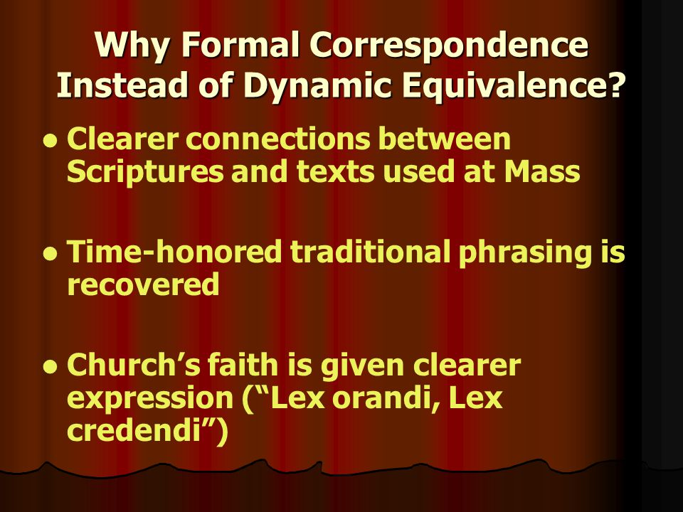 Why Formal Correspondence Instead of Dynamic Equivalence.