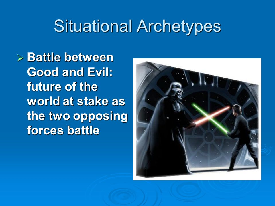 Situational Archetypes  Unhealable Wound: either real or psychological that cannot fully heal.