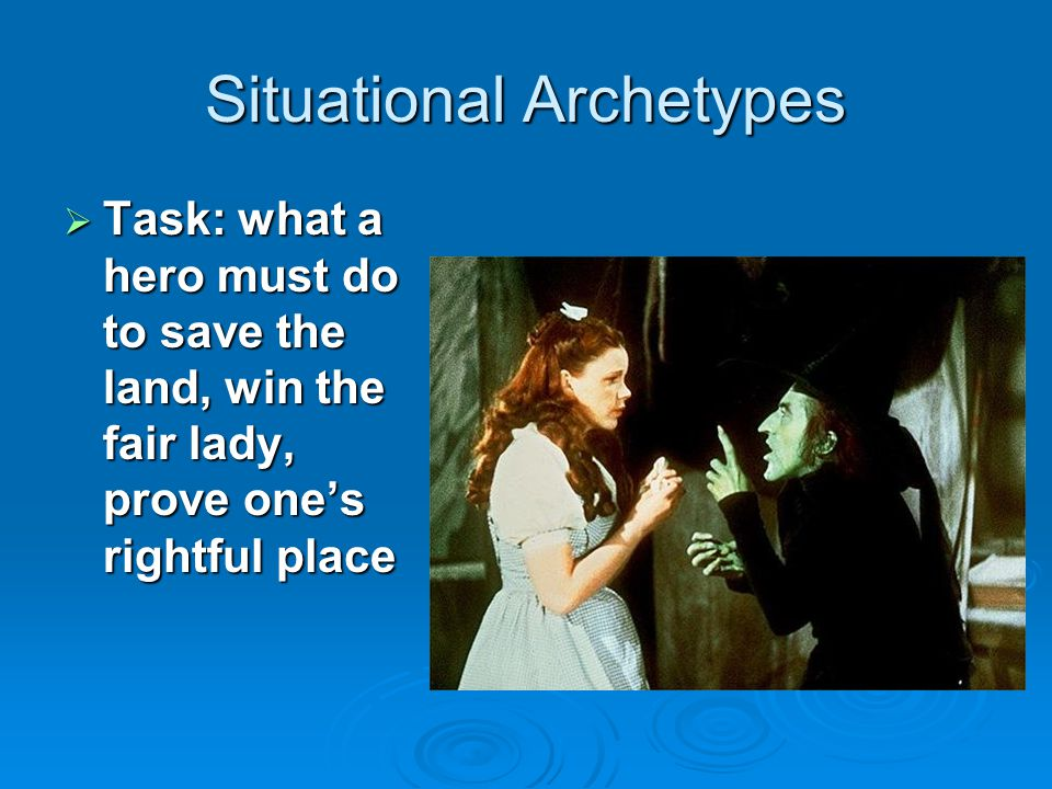 Situational Archetypes  The Initiation: rite of passage to signify adulthood