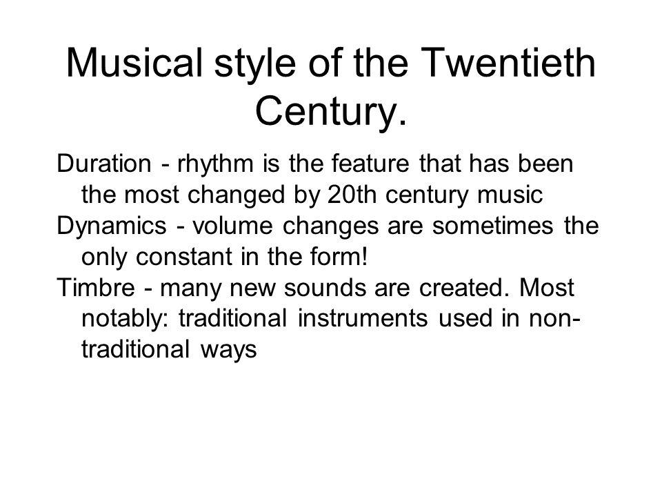 Musical style of the Twentieth Century.