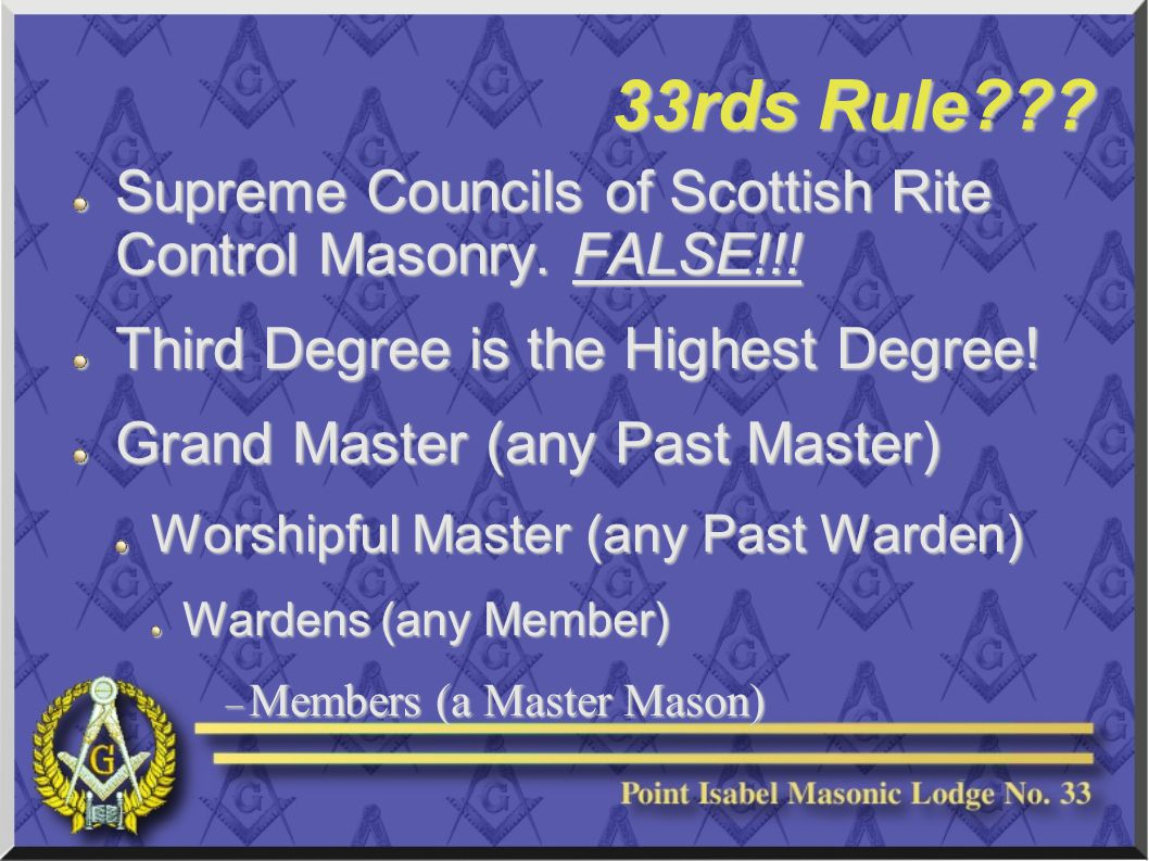 33rds Rule . Supreme Councils of Scottish Rite Control Masonry.
