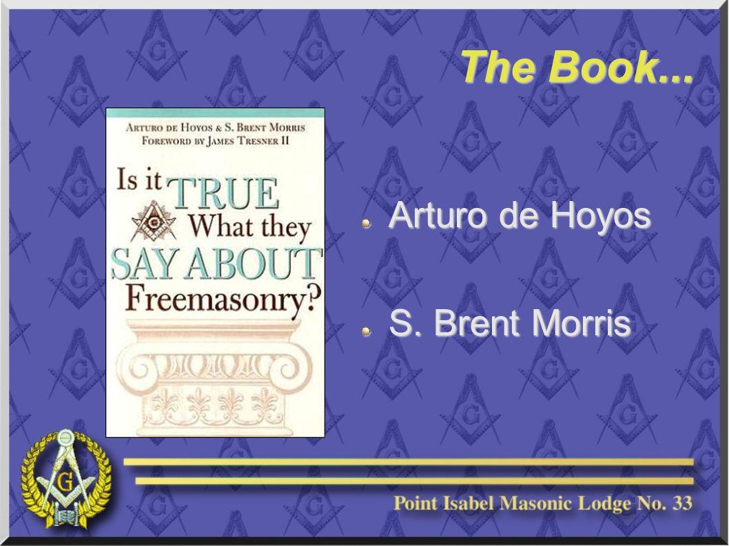 The Book... Arturo de Hoyos S. Brent Morris