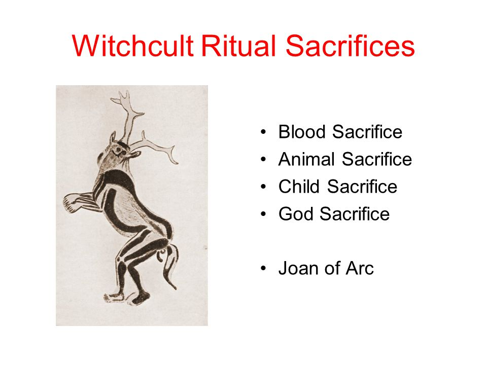 Witchcult Ritual Sacrifices Blood Sacrifice Animal Sacrifice Child Sacrifice God Sacrifice Joan of Arc