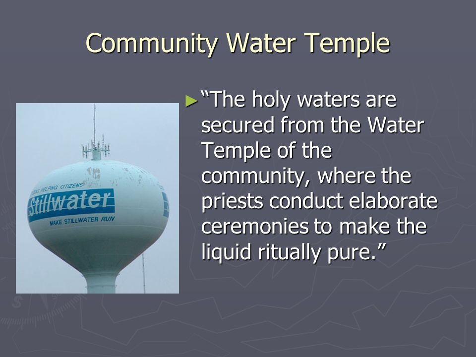 "Community Water Temple ► ""The holy waters are secured from the Water Temple of the community, where the priests conduct elaborate ceremonies to make t"