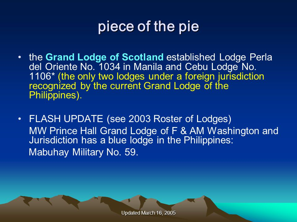 Updated March 16, 2005 piece of the pie the Grand Lodge of Scotland established Lodge Perla del Oriente No.