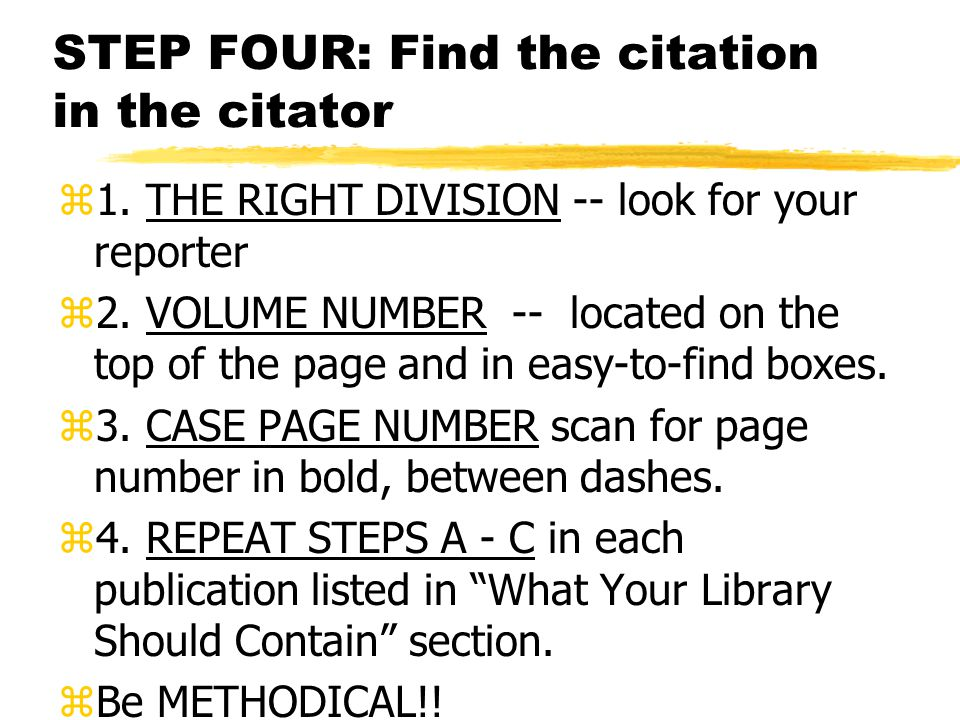 STEP THREE: Understand the Citator. zLearn about its scope of coverage and unique features.
