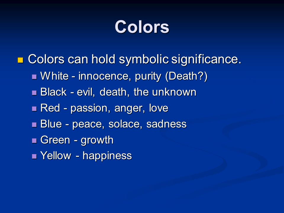 Colors Colors can hold symbolic significance.Colors can hold symbolic significance.
